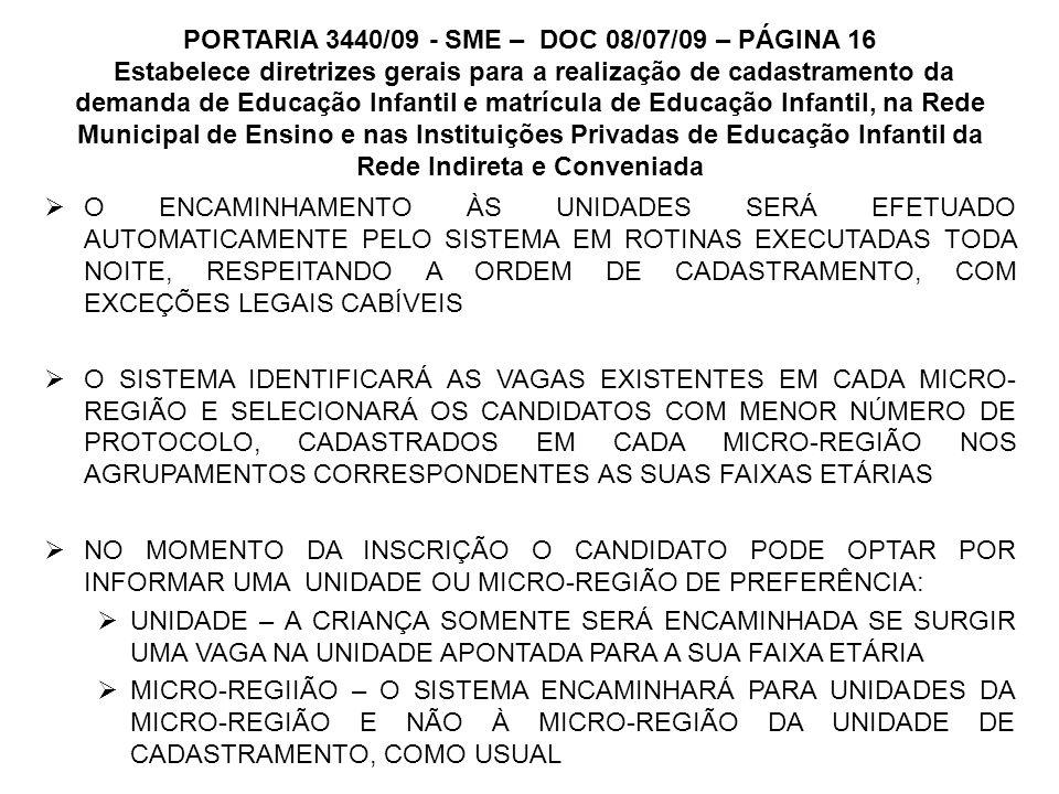 PORTARIA 3440/09 - SME – DOC 08/07/09 – PÁGINA 16 Estabelece diretrizes gerais para a realização de cadastramento da demanda de Educação Infantil e ma