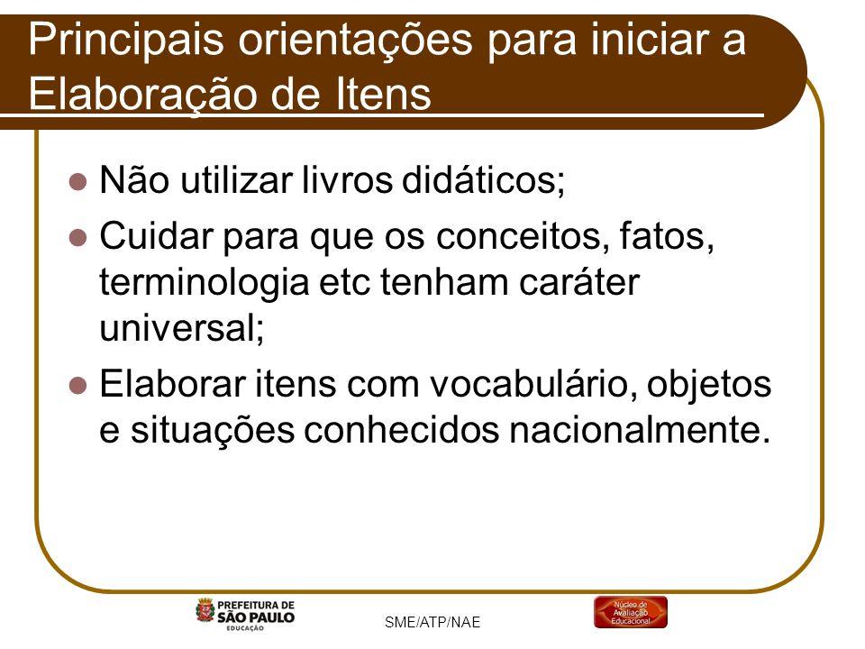 Não utilizar livros didáticos; Cuidar para que os conceitos, fatos, terminologia etc tenham caráter universal; Elaborar itens com vocabulário, objetos