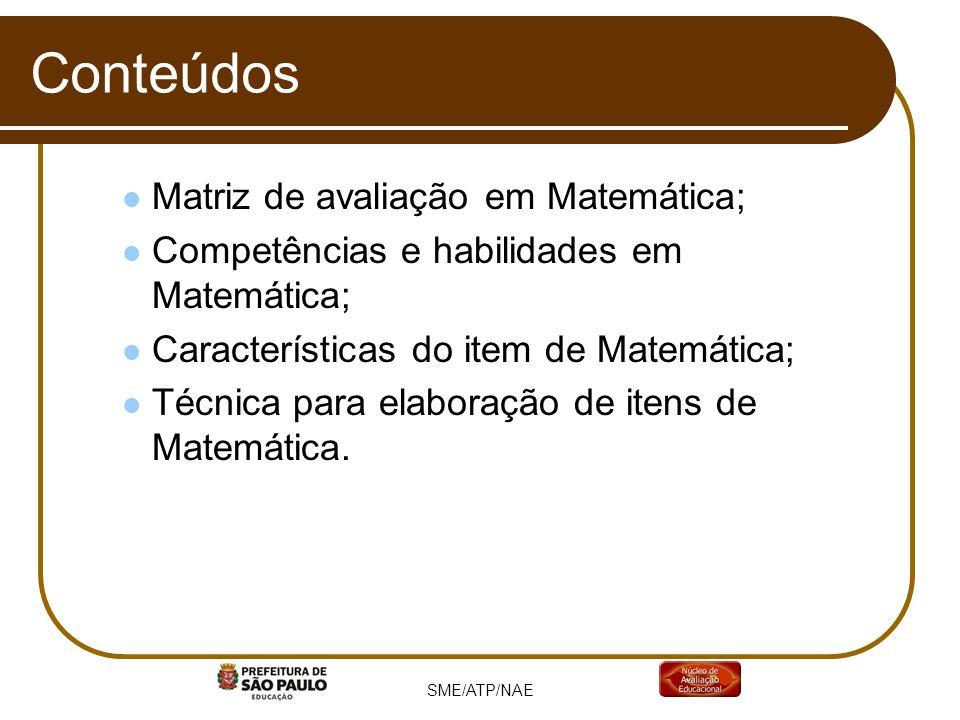 Conteúdos Matriz de avaliação em Matemática; Competências e habilidades em Matemática; Características do item de Matemática; Técnica para elaboração