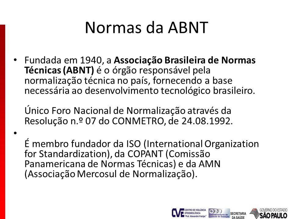 Normas da ABNT Fundada em 1940, a Associação Brasileira de Normas Técnicas (ABNT) é o órgão responsável pela normalização técnica no país, fornecendo