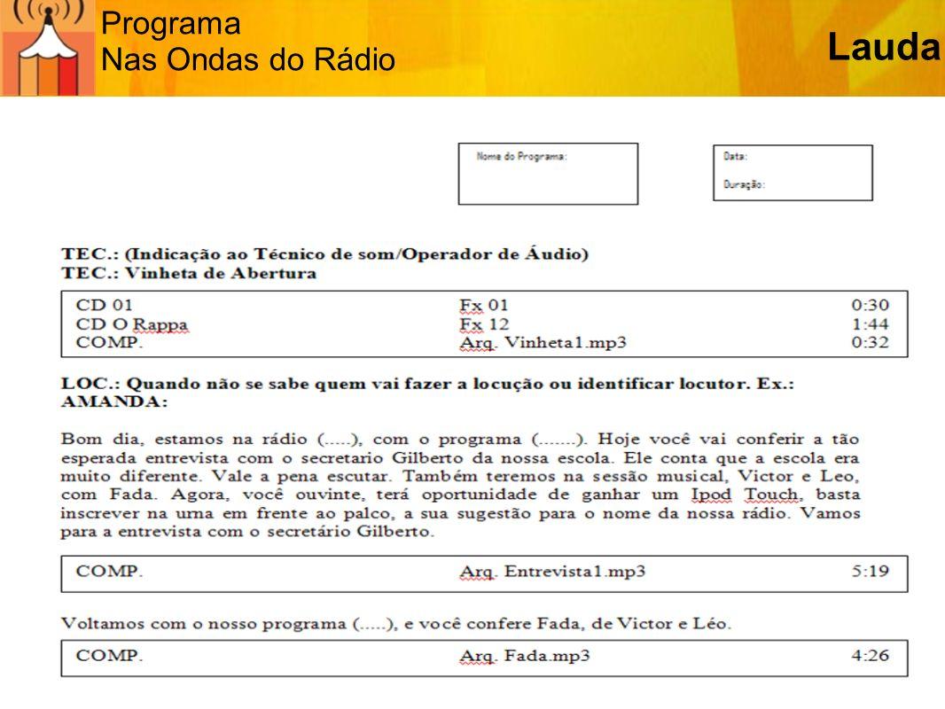 Programa Nas Ondas do Rádio Vamos ouvir alguns exemplos e identificar aspectos como gêneros e outras características.