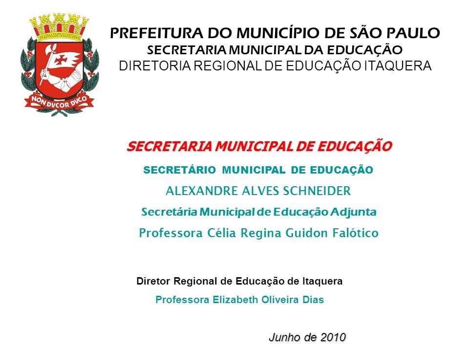 PREFEITURA DO MUNICÍPIO DE SÃO PAULO SECRETARIA MUNICIPAL DA EDUCAÇÃO DIRETORIA REGIONAL DE EDUCAÇÃO ITAQUERA SECRETARIA MUNICIPAL DE EDUCAÇÃO SECRETÁ