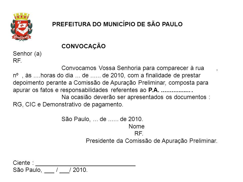 PREFEITURA DO MUNICÍPIO DE SÃO PAULO CONVOCAÇÃO Senhor (a) RF. Convocamos Vossa Senhoria para comparecer à rua, nº, às....horas do dia... de...... de