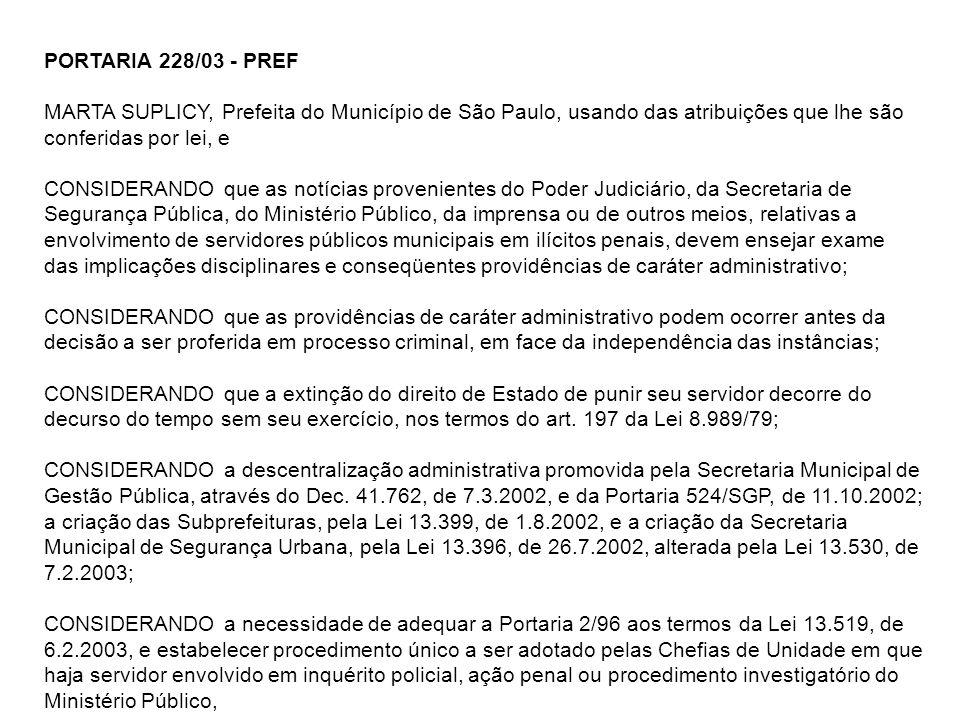 PORTARIA 228/03 - PREF MARTA SUPLICY, Prefeita do Município de São Paulo, usando das atribuições que lhe são conferidas por lei, e CONSIDERANDO que as
