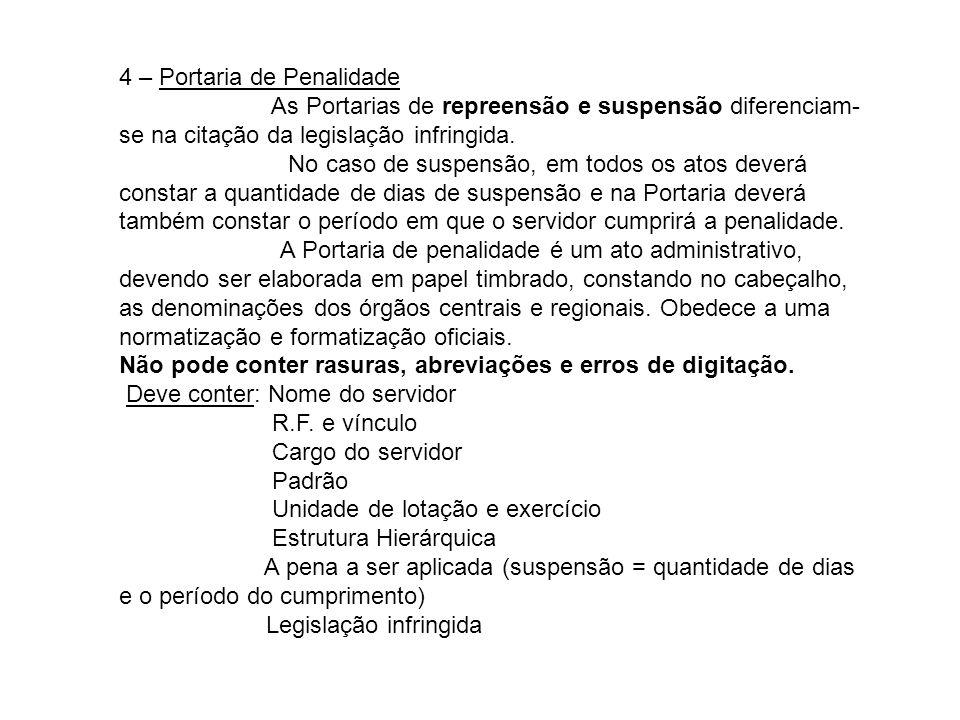 4 – Portaria de Penalidade As Portarias de repreensão e suspensão diferenciam- se na citação da legislação infringida. No caso de suspensão, em todos