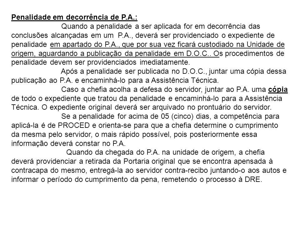 Penalidade em decorrência de P.A.: Quando a penalidade a ser aplicada for em decorrência das conclusões alcançadas em um P.A., deverá ser providenciad