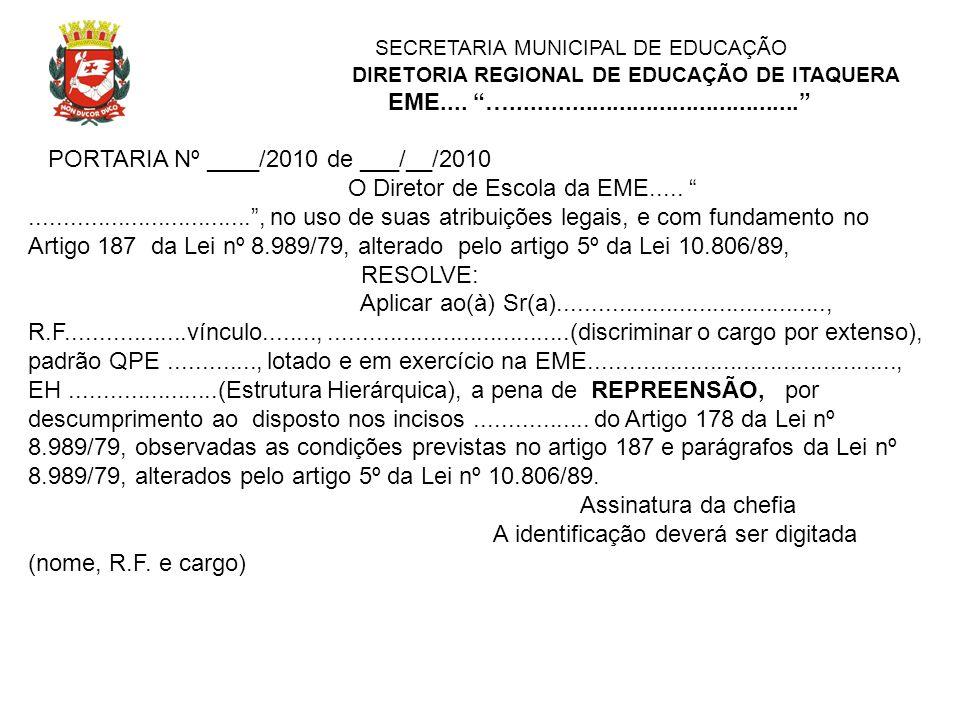 SECRETARIA MUNICIPAL DE EDUCAÇÃO DIRETORIA REGIONAL DE EDUCAÇÃO DE ITAQUERA EME.... …........................................... PORTARIA Nº ____/2010