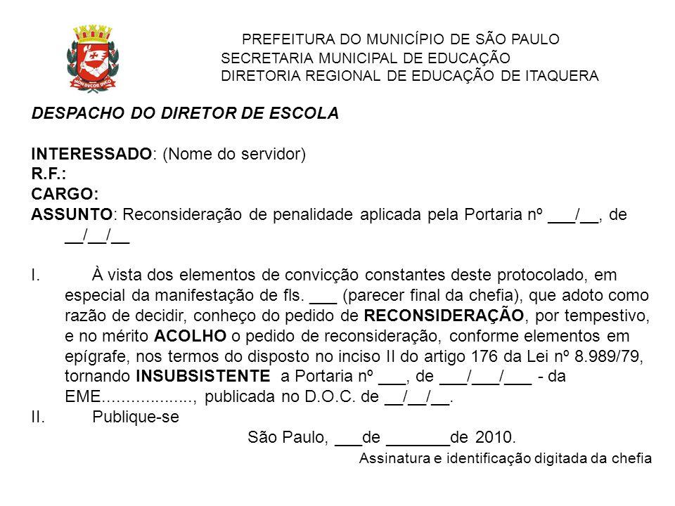PREFEITURA DO MUNICÍPIO DE SÃO PAULO SECRETARIA MUNICIPAL DE EDUCAÇÃO DIRETORIA REGIONAL DE EDUCAÇÃO DE ITAQUERA DESPACHO DO DIRETOR DE ESCOLA INTERES