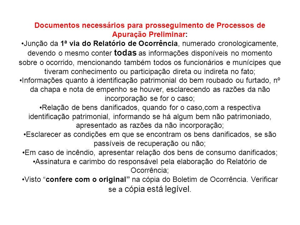 Documentos necessários para prosseguimento de Processos de Apuração Preliminar: Junção da 1ª via do Relatório de Ocorrência, numerado cronologicamente