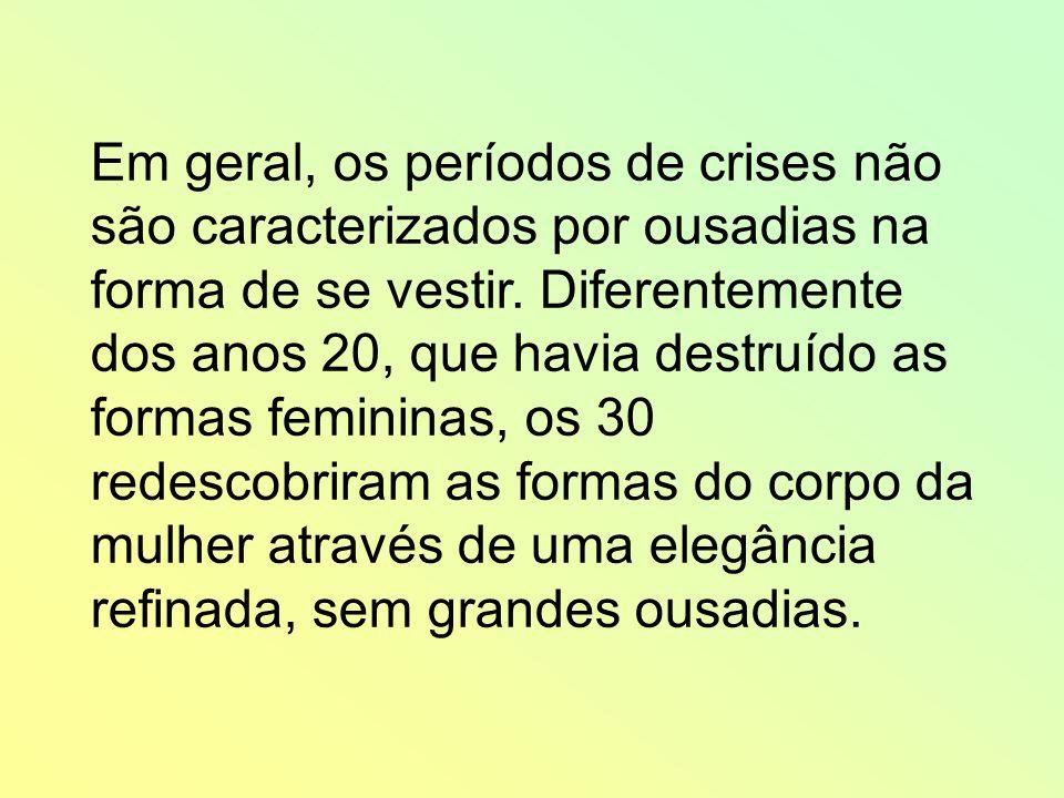 Em geral, os períodos de crises não são caracterizados por ousadias na forma de se vestir. Diferentemente dos anos 20, que havia destruído as formas f
