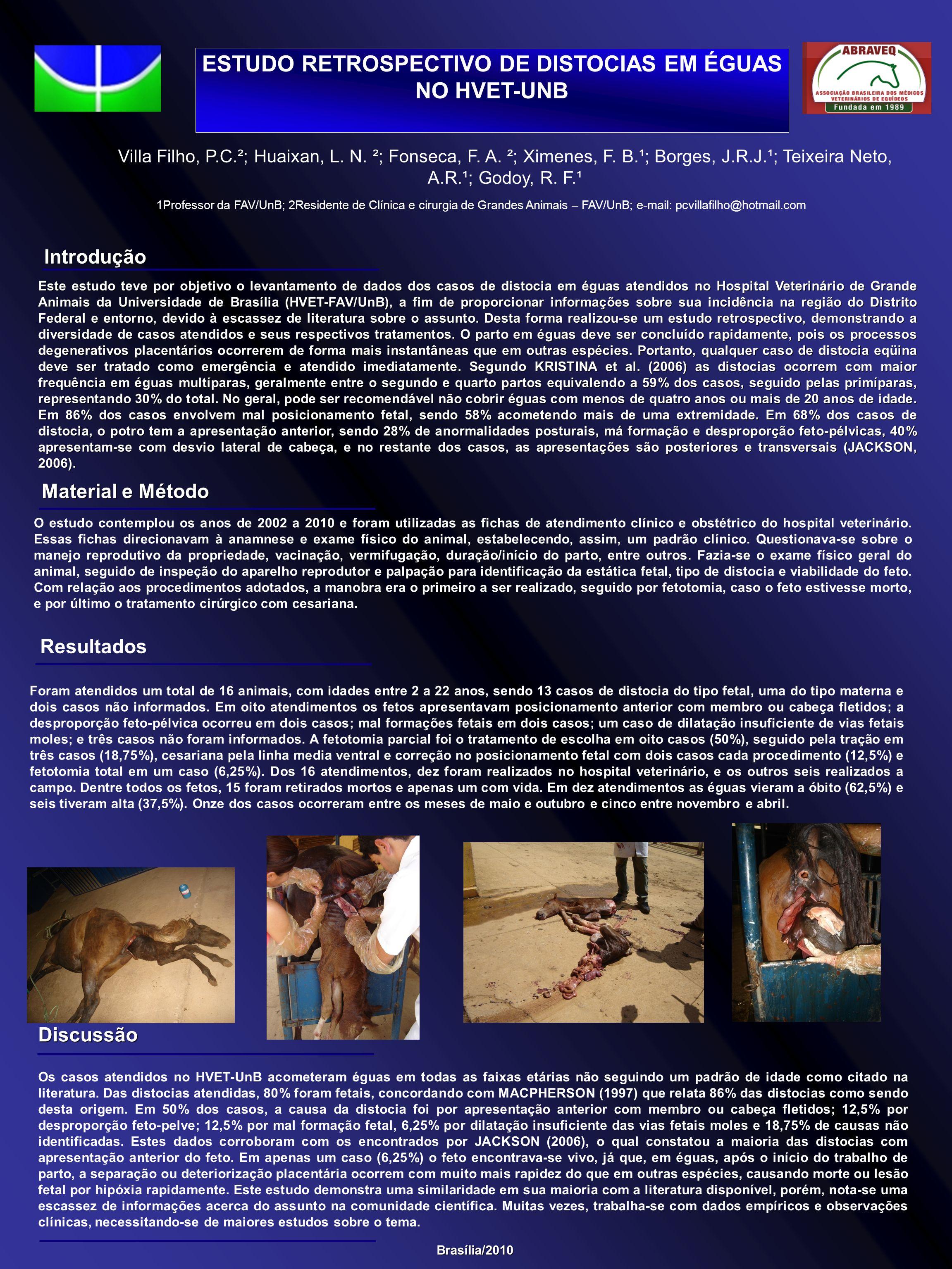 ESTUDO RETROSPECTIVO DE DISTOCIAS EM ÉGUAS NO HVET-UNB 1Professor da FAV/UnB; 2Residente de Clínica e cirurgia de Grandes Animais – FAV/UnB; e-mail: p