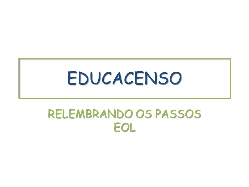 EDUCACENSO RELEMBRANDO OS PASSOS EOL