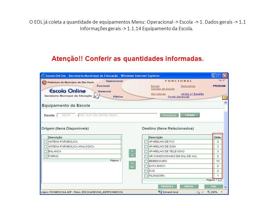 O EOL já coleta a quantidade de equipamentos Menu: Operacional -> Escola -> 1. Dados gerais -> 1.1 Informações gerais -> 1.1.14 Equipamento da Escola.