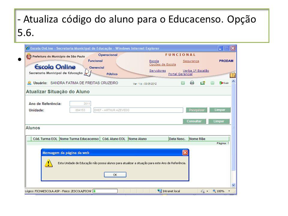 - Atualiza código do aluno para o Educacenso. Opção 5.6. v