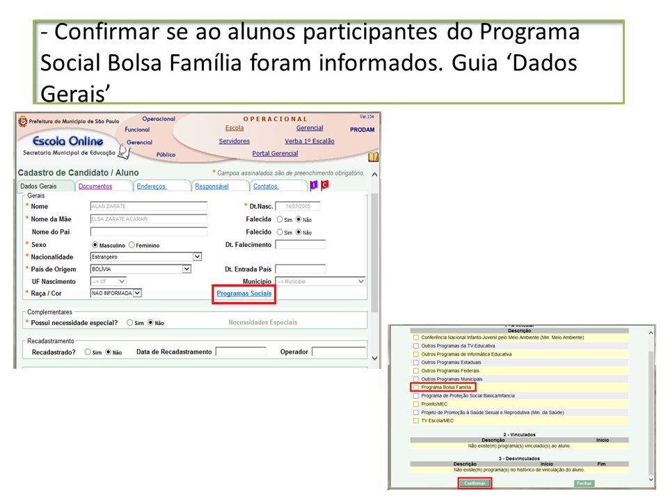 - Confirmar se ao alunos participantes do Programa Social Bolsa Família foram informados. Guia Dados Gerais
