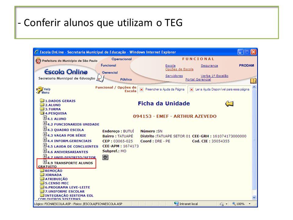 - Conferir alunos que utilizam o TEG