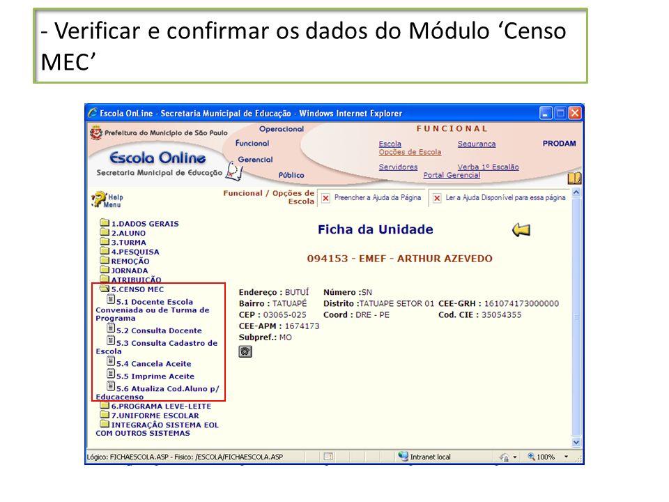 - Verificar e confirmar os dados do Módulo Censo MEC