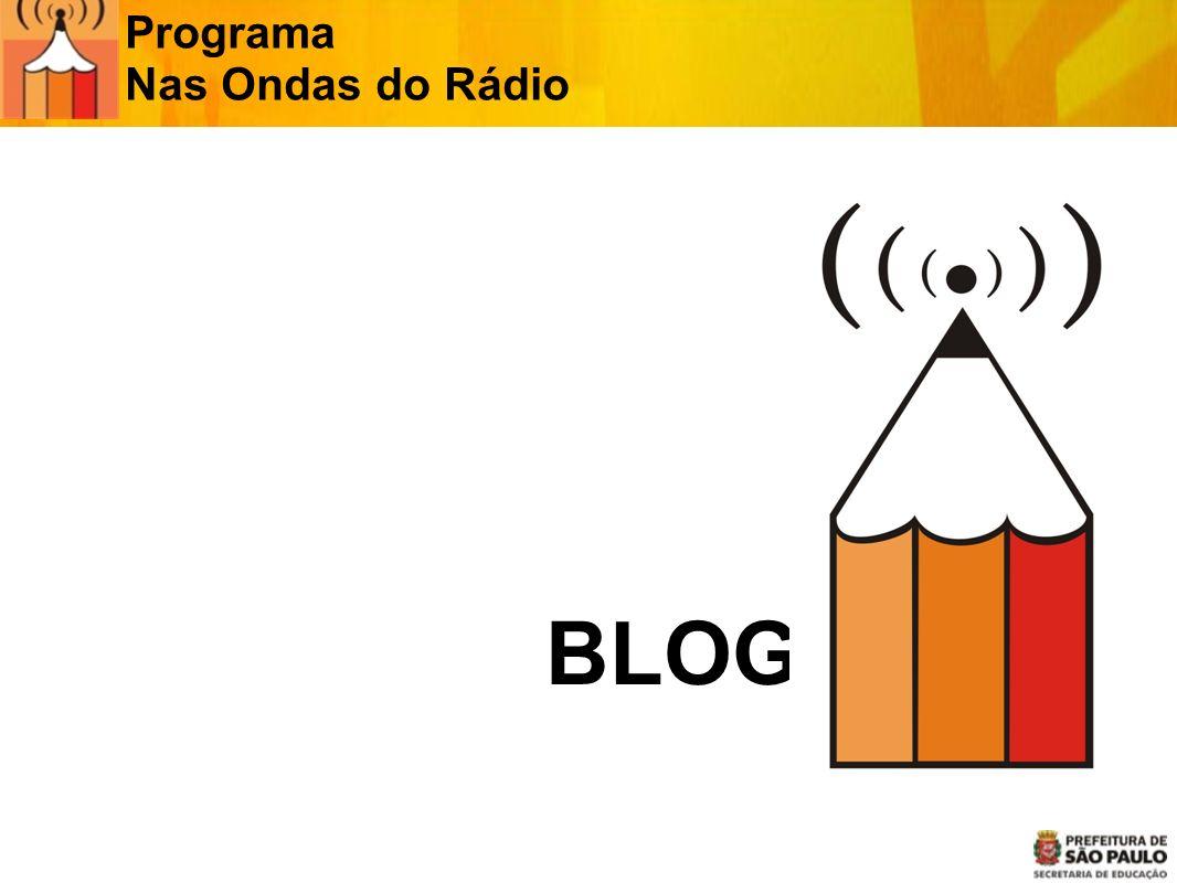 BLOG Programa Nas Ondas do Rádio