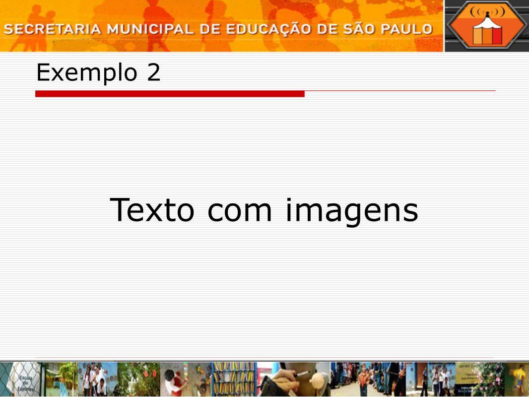Exemplo 2 Texto com imagens