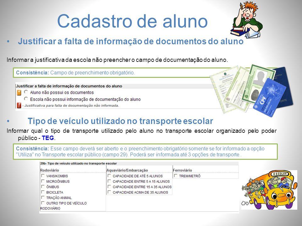 Cadastro de aluno Justificar a falta de informação de documentos do aluno Informar a justificativa da escola não preencher o campo de documentação do