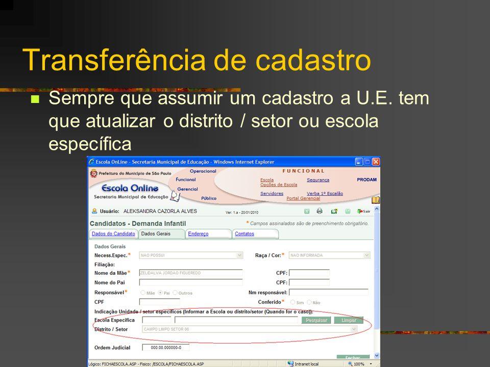 Transferência de cadastro Sempre que assumir um cadastro a U.E. tem que atualizar o distrito / setor ou escola específica