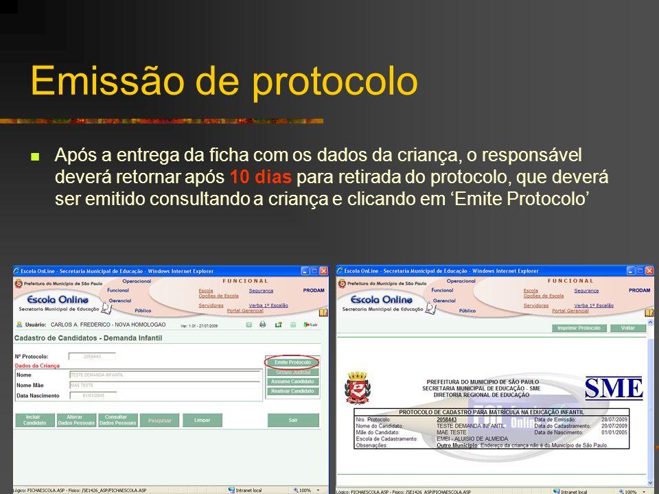 Emissão de protocolo Após a entrega da ficha com os dados da criança, o responsável deverá retornar após 10 dias para retirada do protocolo, que dever