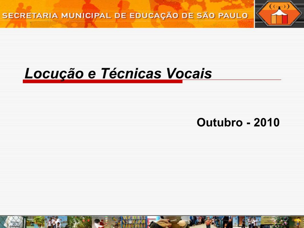Locução e Técnicas Vocais Outubro - 2010