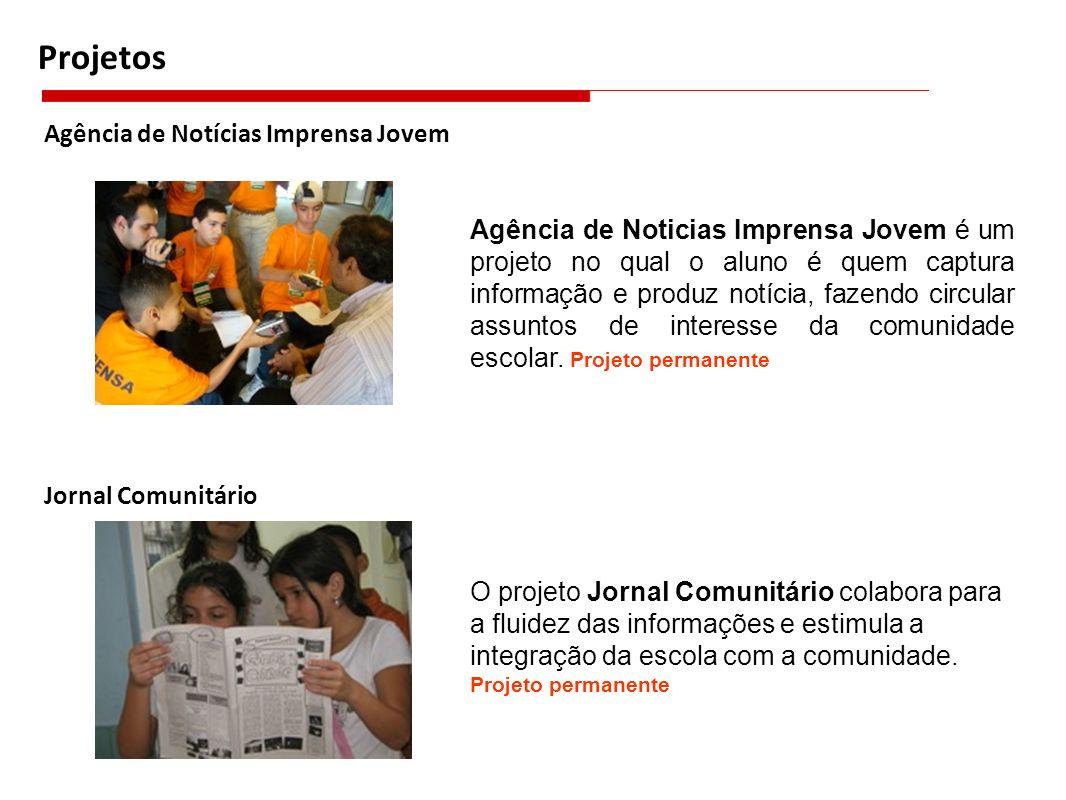 Projetos Agência de Notícias Imprensa Jovem Agência de Noticias Imprensa Jovem é um projeto no qual o aluno é quem captura informação e produz notícia, fazendo circular assuntos de interesse da comunidade escolar.