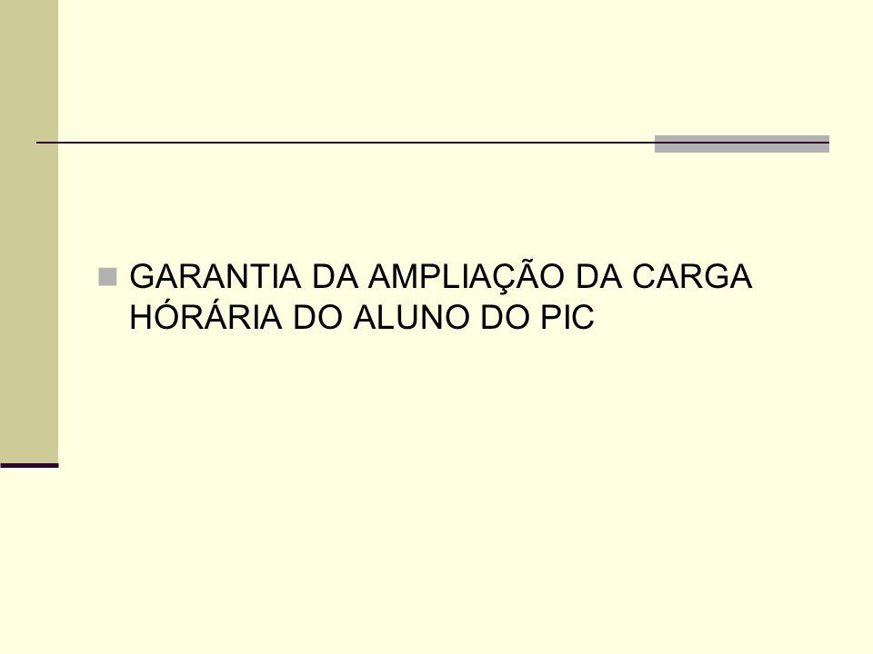 GARANTIA DA AMPLIAÇÃO DA CARGA HÓRÁRIA DO ALUNO DO PIC