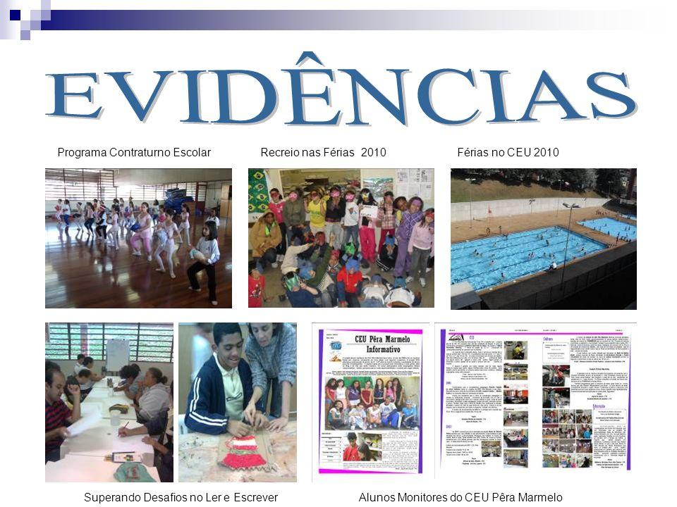 Programa Contraturno EscolarRecreio nas Férias 2010Férias no CEU 2010 Superando Desafios no Ler e EscreverAlunos Monitores do CEU Pêra Marmelo