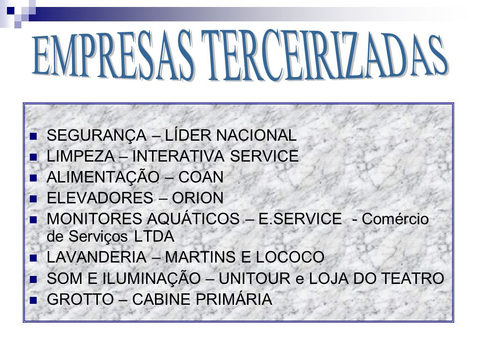 SEGURANÇA – LÍDER NACIONAL LIMPEZA – INTERATIVA SERVICE ALIMENTAÇÃO – COAN ELEVADORES – ORION MONITORES AQUÁTICOS – E.SERVICE - Comércio de Serviços L