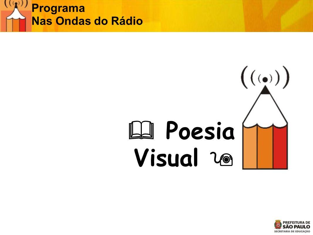 Poesia Visual Programa Nas Ondas do Rádio