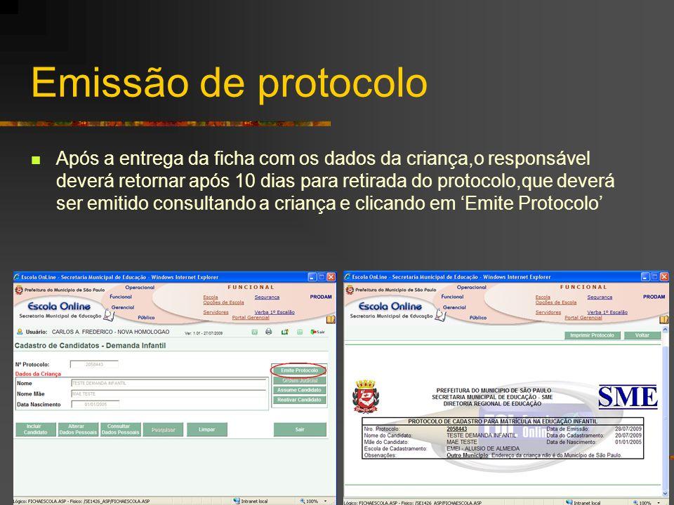 Emissão de protocolo Após a entrega da ficha com os dados da criança,o responsável deverá retornar após 10 dias para retirada do protocolo,que deverá