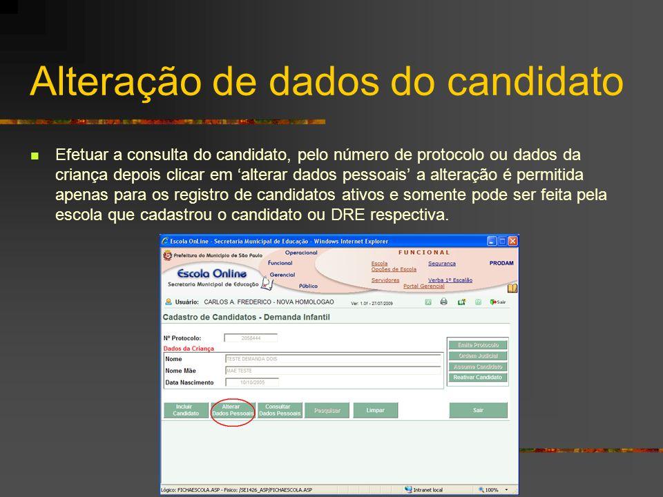 Alteração de dados do candidato Efetuar a consulta do candidato, pelo número de protocolo ou dados da criança depois clicar em alterar dados pessoais