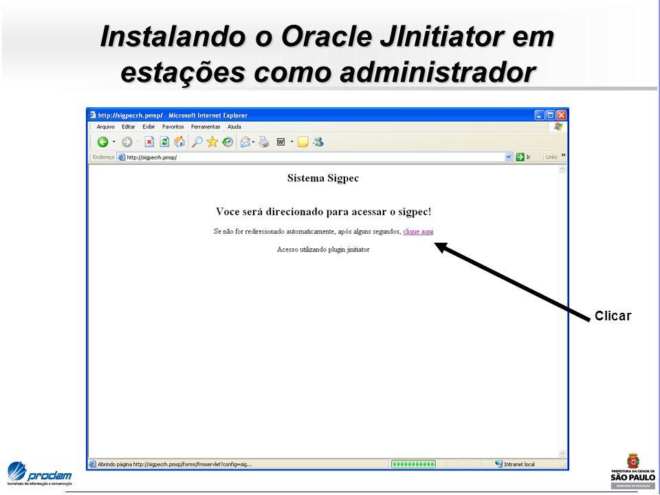 Instalando o Oracle JInitiator em estações como administrador Clicar