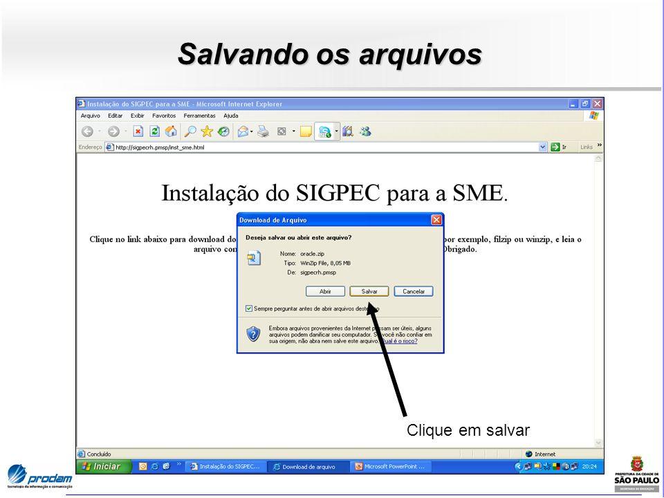 Salvando os arquivos Clique em salvar