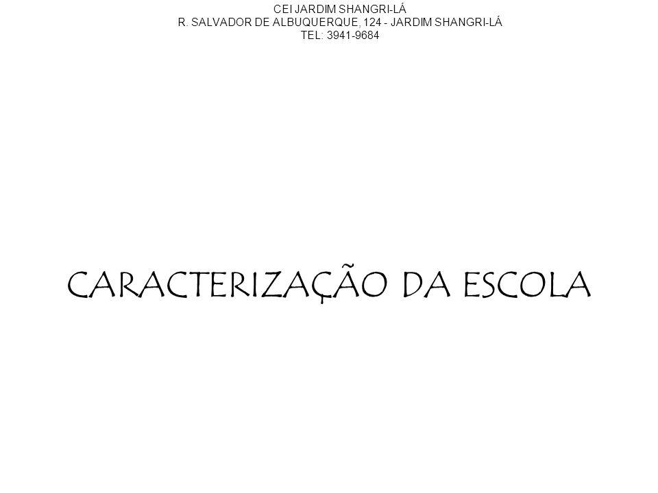 CEI JARDIM SHANGRI-LÁ R.