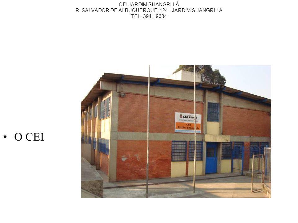 CEI JARDIM SHANGRI-LÁ R. SALVADOR DE ALBUQUERQUE, 124 - JARDIM SHANGRI-LÁ TEL: 3941-9684 AÇÕES