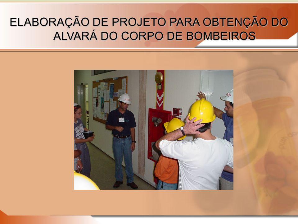 ELABORAÇÃO DE PROJETO PARA OBTENÇÃO DO ALVARÁ DO CORPO DE BOMBEIROS