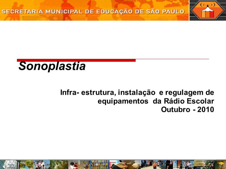 Sonoplastia Infra- estrutura, instalação e regulagem de equipamentos da Rádio Escolar Outubro - 2010