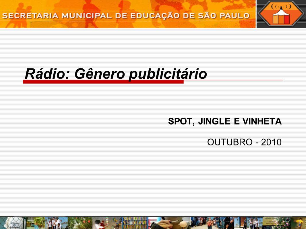 Rádio: Gênero publicitário SPOT, JINGLE E VINHETA OUTUBRO - 2010