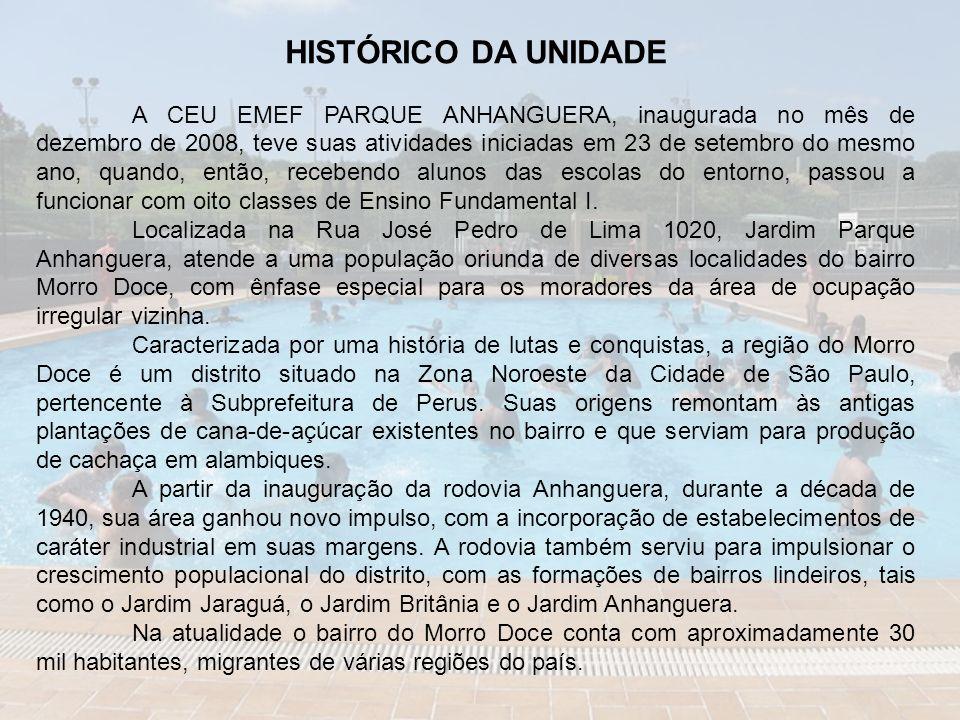 HISTÓRICO DA UNIDADE A CEU EMEF PARQUE ANHANGUERA, inaugurada no mês de dezembro de 2008, teve suas atividades iniciadas em 23 de setembro do mesmo ano, quando, então, recebendo alunos das escolas do entorno, passou a funcionar com oito classes de Ensino Fundamental I.
