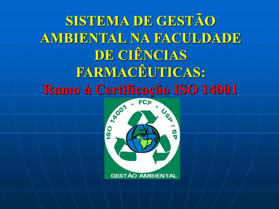 SISTEMA DE GESTÃO AMBIENTAL NA FACULDADE DE CIÊNCIAS FARMACÊUTICAS: Rumo à Certificação ISO 14001