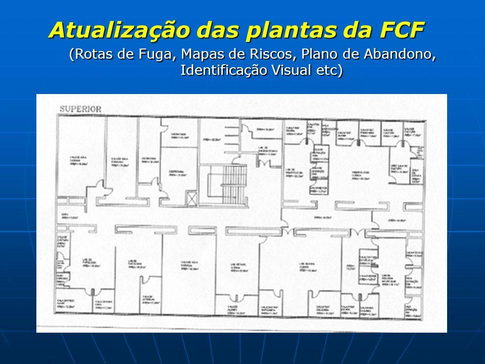 Atualização das plantas da FCF (Rotas de Fuga, Mapas de Riscos, Plano de Abandono, Identificação Visual etc)