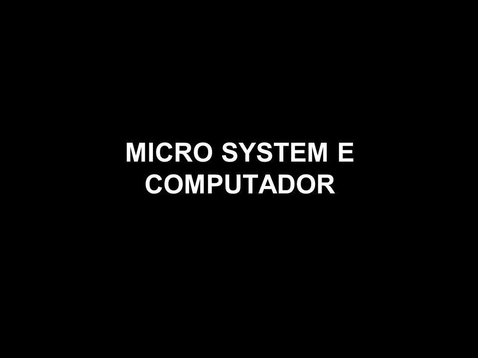 MICRO SYSTEM E COMPUTADOR