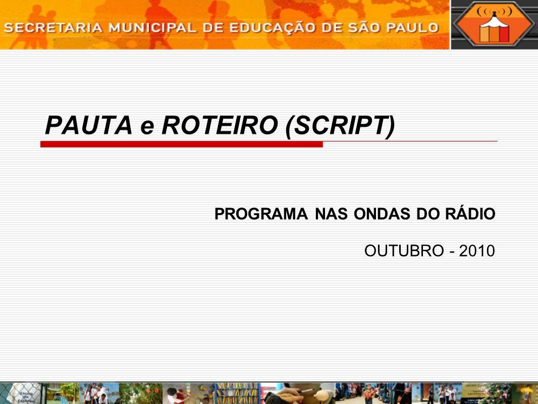 PAUTA e ROTEIRO (SCRIPT) PROGRAMA NAS ONDAS DO RÁDIO OUTUBRO - 2010