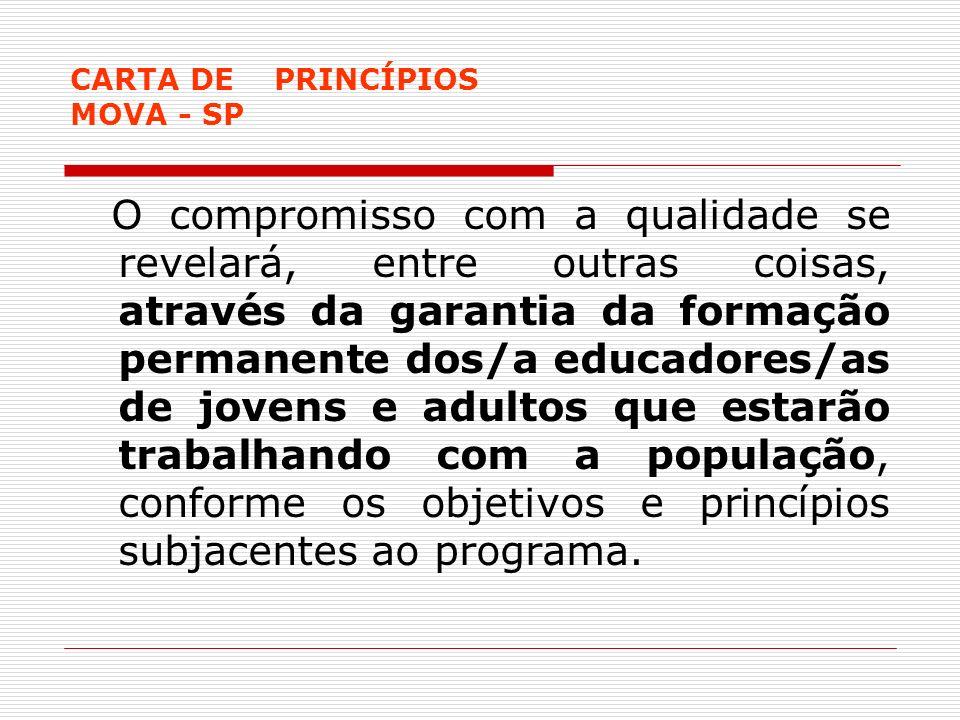 CARTA DE PRINCÍPIOS MOVA - SP O compromisso com a qualidade se revelará, entre outras coisas, através da garantia da formação permanente dos/a educado