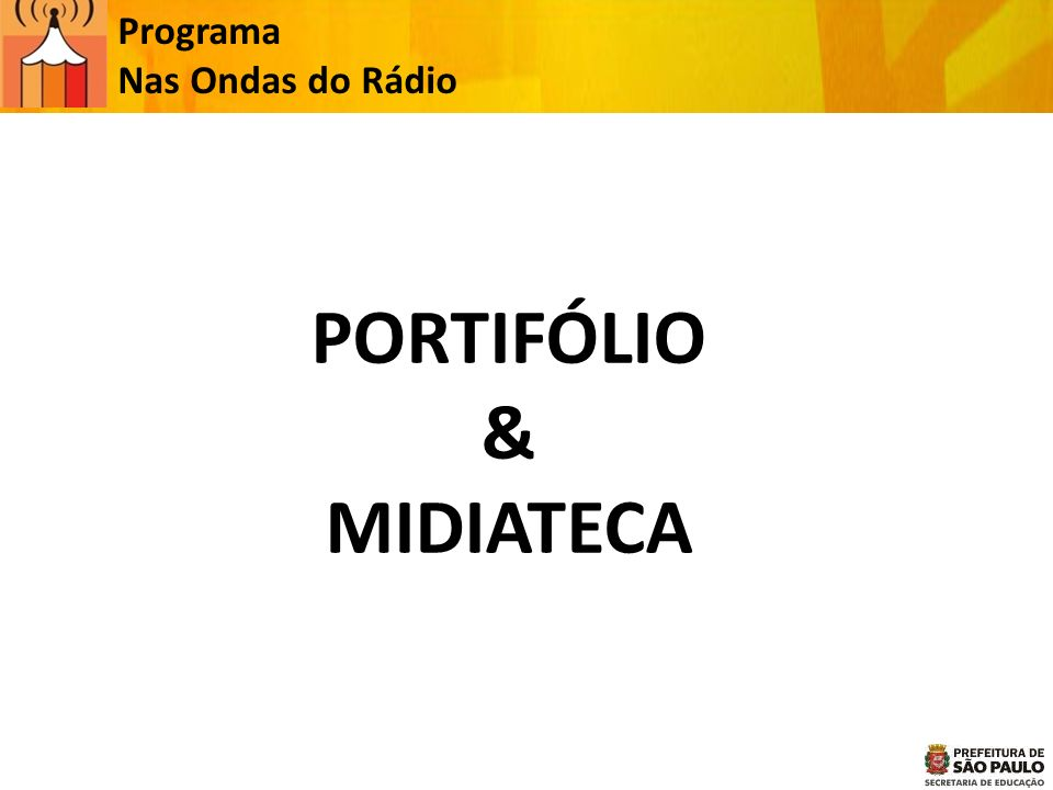 PORTIFÓLIO & MIDIATECA Programa Nas Ondas do Rádio