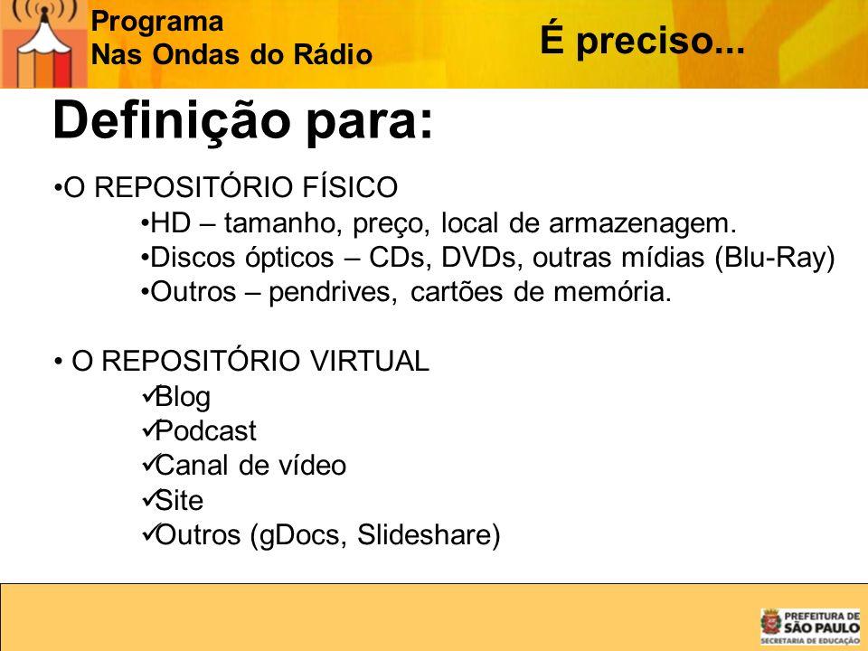Programa Nas Ondas do Rádio Definição para: O REPOSITÓRIO FÍSICO HD – tamanho, preço, local de armazenagem. Discos ópticos – CDs, DVDs, outras mídias