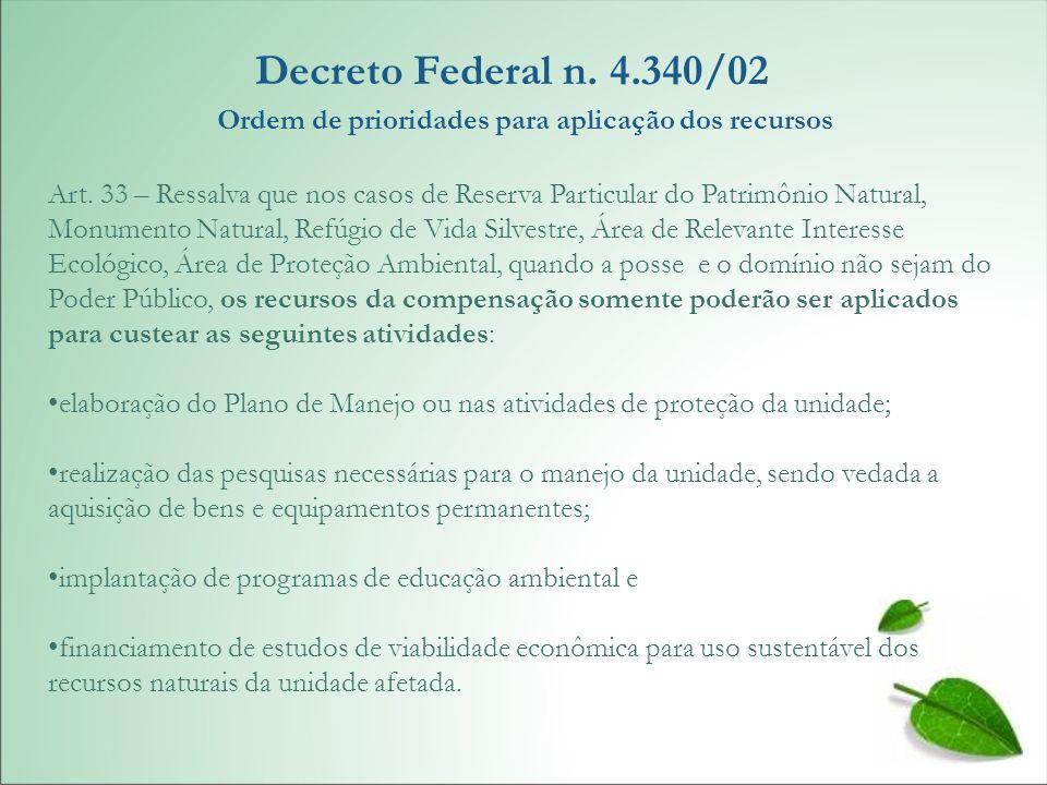 Art. 33 – Ressalva que nos casos de Reserva Particular do Patrimônio Natural, Monumento Natural, Refúgio de Vida Silvestre, Área de Relevante Interess